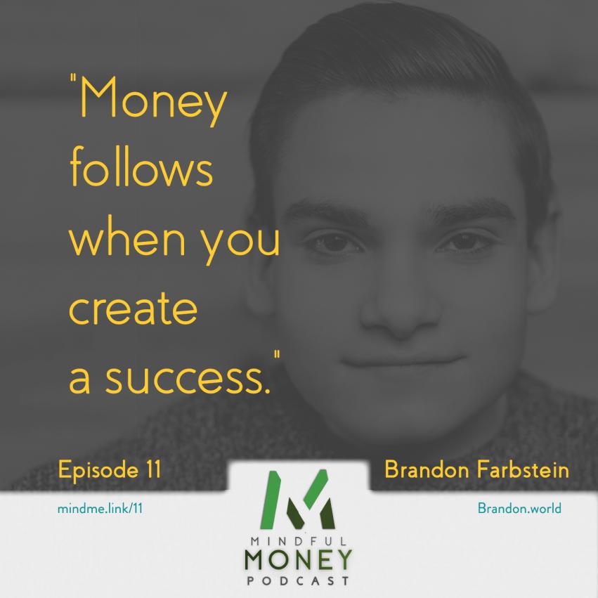TEDx Speaker Brandon Farbstein on the Mindful Money Podcast
